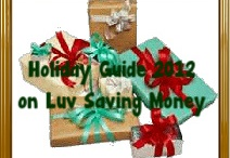 Holiday Guide 2012 from LuvSavingMoney / LuvSavingMoney.info 's holiday guide is not just about the gifts.  It's also about prepping for the holidays, decorating, and of course the gifts.  Still accepting sponsors too until Dec. 10