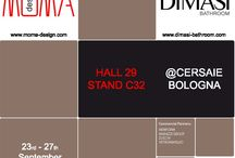 MOMA Design @ CERSAIE 2013 EXHIBITION / MOMA Design invites you @CERSAIE 2013 in Bologna /Italy : HALL 29 /  STAND  C32