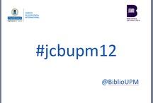 #jcbupm12 / VII Jornada de Comunicación de la Biblioteca UPM | Biblioteca Universitaria Campus Sur UPM 11/12/12 y 12/12/12 | @biblioUPM