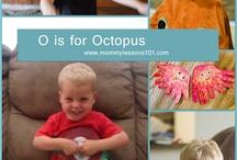 O - Octopus / Ocean Life / by Sarah Sterling