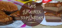 gateaux magiques