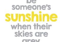 Be someone's sunshine