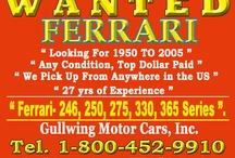 Wanted Ferrari / Wanted: Ferrari Ferraris - 166 Spyder Corsa, 166 MM Berlinetta, 340, 342, 212, 225, 250, 250 GT PF Coupe, Ferrari 250 GTE , Ferrari 250 GTL Lusso. 330 GT Coupe 2+2 , 330 GTC Coupe , 330 GTS ,275 GTB4 Coupe , 275 GTB, 275 GTS. Ferrari - 330 GTS , 330 GTC, 330 GTC , 365 GTC Coupe, 365 GT , 365 GTB4 Daytona, 246 GT Berlinetta Dino Coupe, 246 GTS Dino , 206 GT Dino ,  375 We Buy All Ferraris From 1950 to 2003.