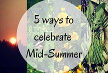 Lammas, Lunasa, Mid-Summer Celebration! / Learn how you can celebrate Lammas, Lunasa, Mid-Summer with practical and useful ideas :)