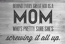 MotherHood / Mom Life