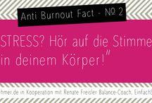 Anti Burnout Fact / Stress, Hektik & Chaos dominieren deinen Alltag? Hier sind unsere Anti Burnout Facts für mehr Gelassenheit & Freude!  / by unternehmer_de
