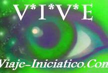 "V*I*V*E Viaje Interior Viaje Exterior / Artículos del Blog ""V*I*V*E Viaje Interior Viaje Exterior - El VIAJE Exterior Es El Reflejo (Irrealidad Visible) Del VIAJE Interior (Realidad Invisible)"" Viaje-Iniciatico.Com"