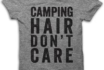 Camping Life / Realistic or funny Camping attire, to needed gear, to camping schwag - what I've used & things I'd like to try!