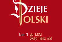 Historia Polski / Historia Polski od pradziejów do dnia dzisiejszego