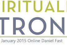 """Spiritually Strong"" - January 2015 Online Daniel Fast"