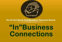 """Go On Girl! Book Club Members """"IN"""" Business Board  / The Go On Girl! Book Club GROUP board spotlighting GOG! Members in BUSINESS! (for membership engagement and business networking)."""
