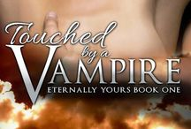 Touched by a Vampire / Any pins, articles, reviews, teasers that relate to my first novel 'Touched by a Vampire' (Eternally Yours #1)