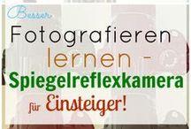 Fotografie - Lernen und Tipps