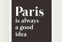 Paris.... is always a good idea ;)
