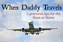 traveling daddy / by Brittany Reckeweg