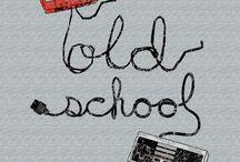 Old School / by Pam Verdadero