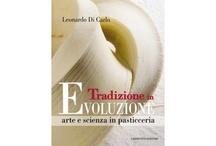 """""""Tradizione in Evoluzione - Arte e Scienza in Pasticceria"""", the book"""