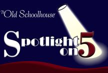 Spotlight On Five / by The Old Schoolhouse Magazine