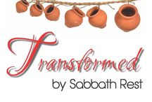 Our 6 His 7: Transformed by Sabbath Rest! / My first nonfiction book about how we can walk away from all our striving and enter into His Sabbath Rest!
