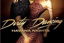 Dirty Dancing: Havana Nights / by Lynette Almonte