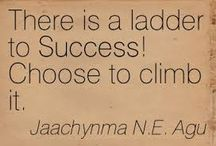 Success / Thoughts and Quotes for Today 04.04.14. There is a ladder to Success! Choose to climb it.