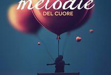 Melodie del cuore / Un'antologia dove l'amore è indiscusso protagonista. Diciotto racconti colmi di emozioni