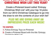 Entropy Christmas Wish List / Entropy Christmas Wish List 2013 for Noah. Have entered competition to hopefully win a few goodies for my little man.