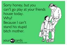 Hahahahaha / by Mary Kunzman Wernke