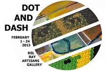 Dot and Dash. February 1 - 24, 2013 / Art Exhibit