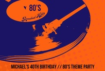 80s Party / For my fortieth....even though it's SO FAR OFF!