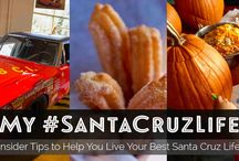 My #SantaCruzLife / Insider Tips to Help You Live Your Best Santa Cruz Life