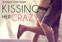 Kissing Her Crazy (Crazy Love series #2) / Inspiration, teasers, quotes, and tidbits about Kissing Her Crazy