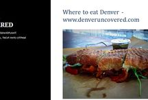 Where to eat Denver / Denver Uncovered is an online magazine telling the story of Denver today, as seen through the eyes of this San Francisco transplant.Visit http://www.denveruncovered.com/.