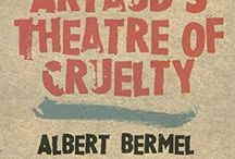 """Artaud Theatre of Cruelty / Artaud is a surrealist who thinks that western theatre was an illusion. He created the Theatre of Cruelty in order to directly effect the audience by """"assaulting the senses."""""""