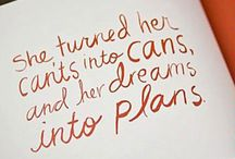 Quotes I Love / by Carrie Notaro