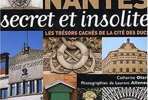 Nantes Secret et Insolite / Éditions Les Beaux Jours