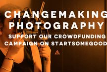 Changemaking Photography / Photography for social change. Melding photographic storytelling and social innovation.