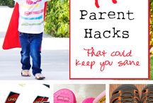 Life Hacks for Parents / Because if you can make being a parent easier, why not?