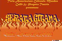SERATA GITANA  NAPOLI / Non perderti la serata Gitana organizzata dall'Associazione Tecla, Progetto Teatris & dal Mundus Caffè. Una serata all'insegna dell'emozione, passione, sensualità, amore, bellezza, forza, purezza, magia, arte. Scopriamo insieme la fiammeggiante cultura gitana! Non mancheranno musica, balli & canti.  Vieni per l'aperitivo, resta per la cena a BUFFET gitano con formula All you can eat – 9,00€! Gustati la cultura!