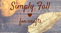 FALL    Easy Crafts / Keep the season and the holiday minimal and beautiful with these simple crafts.