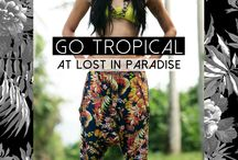 Go Tropical  / Stop work, book a ticket… Go troppo… dresses, playsuits, hareem pants in our new tropical prints, that will make you stand out from the crowd! #lostinparadisebali