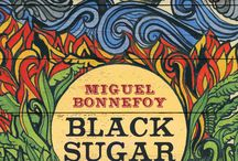 Black Sugar by Miguel Bonnefoy / A celebration of the wonders of Latin America and Venezuela in particular. From the richness of the land to the production of rum. A beautiful narrative with superb elements of magical realism. Pirates, rum, love ... what's not to like?