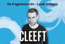 De fragmentariër - Luuk Imhann / De fragmentariër is een wekelijks gedicht van Luuk Imhann, waarin hij heel meta verwijst naar drie artikelen op CLEEFT.