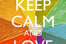 Keep Calm And Love...