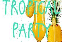 Themafeest Tropical / Het is altijd tijd voor een leuke Caribbean Party!