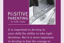 Positive Parenting Tips by Mrs. Sudha Gupta / Parenting is a joy that blossoms at the time of expecting a child & lasts for a lifetime. But many people tend to overlook the everyday dose of pleasure in parenting, in raising an essence of our own lives. To help you realize the true meaning of this glorious & rewarding journey, we present you the golden words of wisdom coming straight from the renowned parenting expert, Mrs. Sudha Gupta.