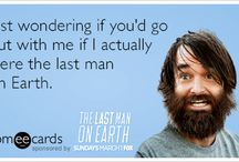 The Last Man on Earth / by someecards