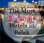 THE MOST ROMANTIC HOTELS IN BELEK