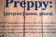 Preppy Prep / by Kat Vogel