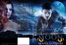 Beneath The Blue Moon / Releasing June 14, 2016! / by Alana Sapphire